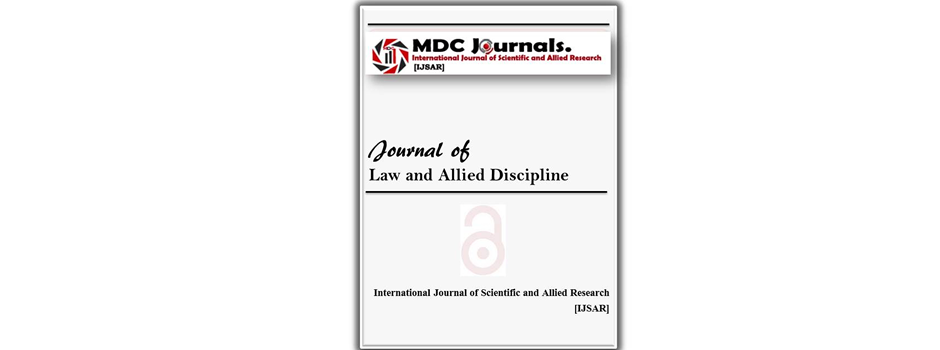 IJSAR-JLAD  Journal of Law and Allied Discipline (IJSAR-JLAD)
